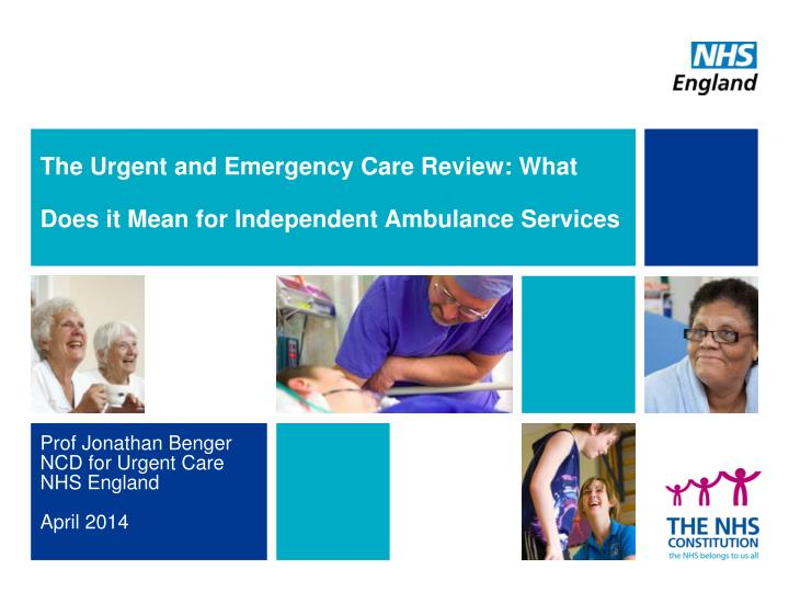the urgent and emergency care review what does it mean for independent ambulance services n.