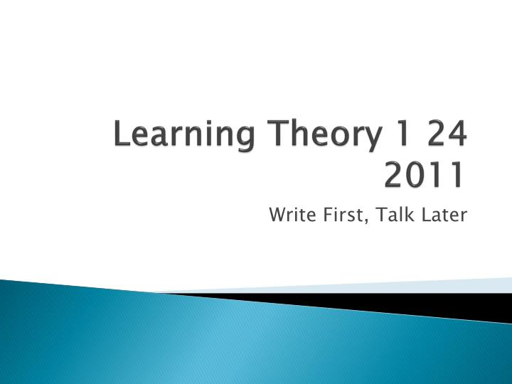 learning theory 1 24 2011 n.