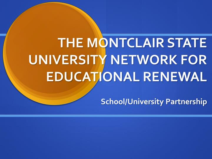 the montclair state university network for educational renewal n.