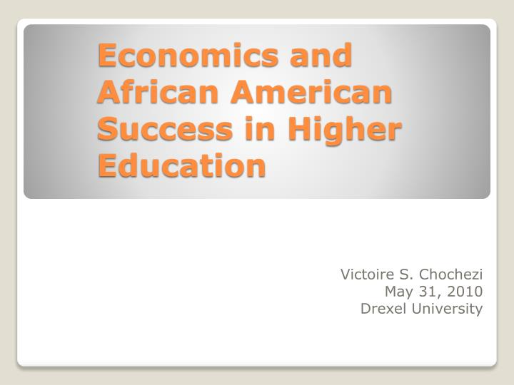 economics and african american success in higher education n.