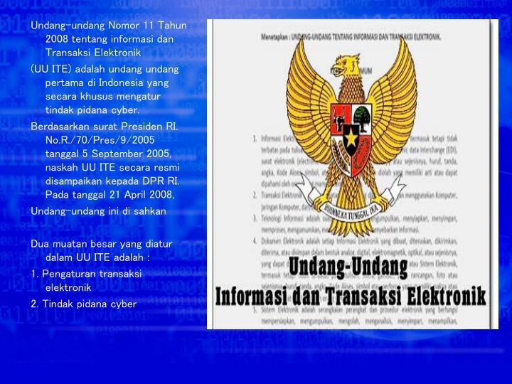 Undang-undang Nomor 11 Tahun 2008 tentang informasi dan Transaksi Elektronik