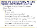 internal and external validity when the regression is used for forecasting