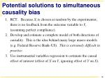 potential solutions to simultaneous causality bias