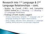 research into 1 st language 2 nd language relationships cont