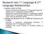 research into 1 st language 2 nd language relationships