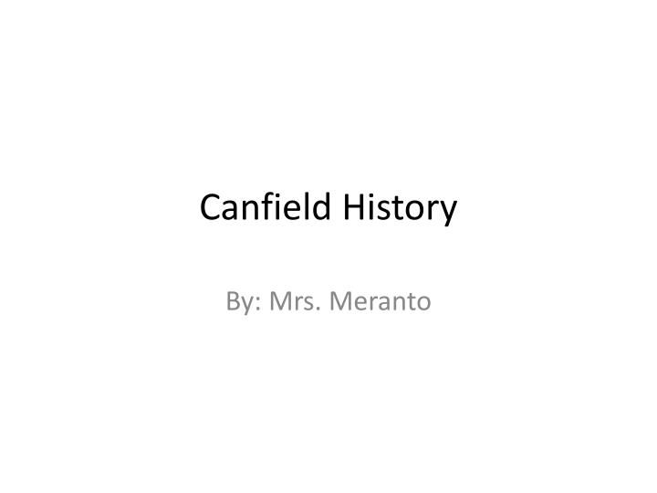 canfield history n.