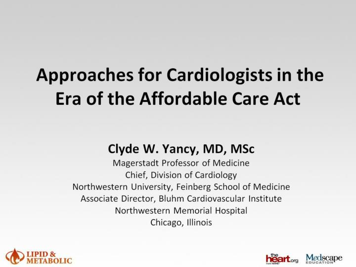 approaches for cardiologists in the era of the affordable care act n.