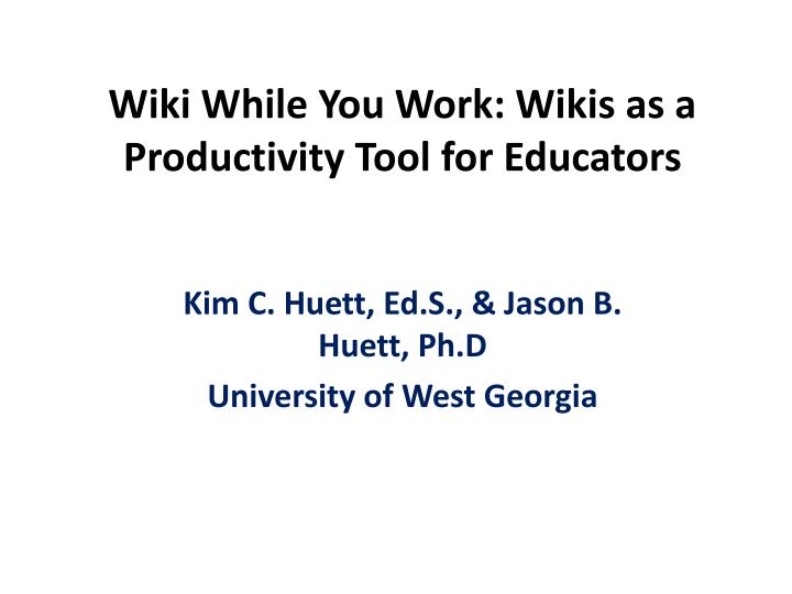 wiki while you work wikis as a productivity tool for educators n.
