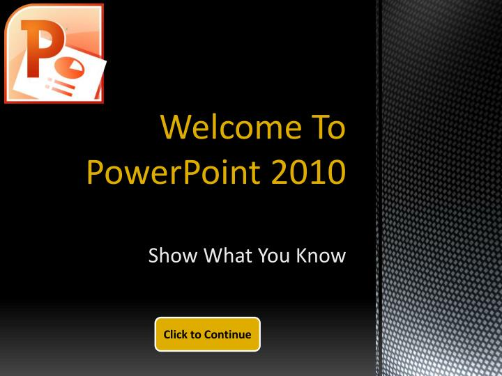 welcome to powerpoint 2010 n.