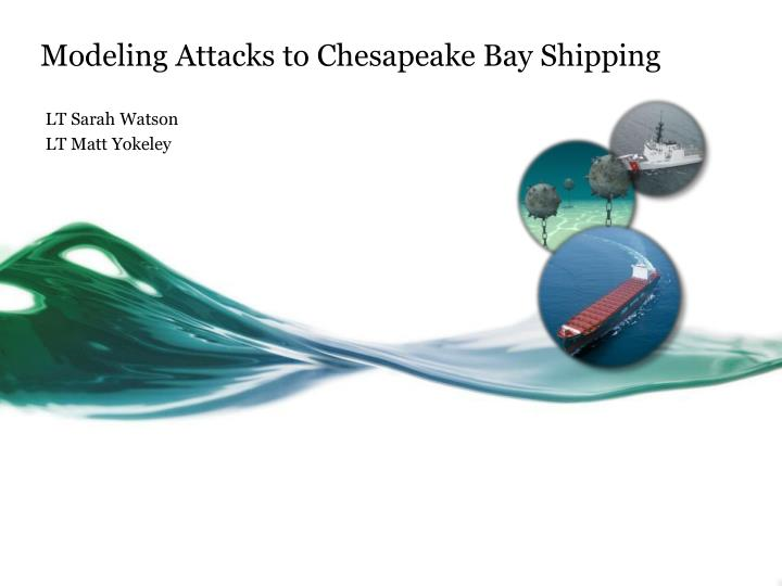 modeling attacks to chesapeake bay shipping n.