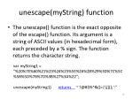 unescape mystring function