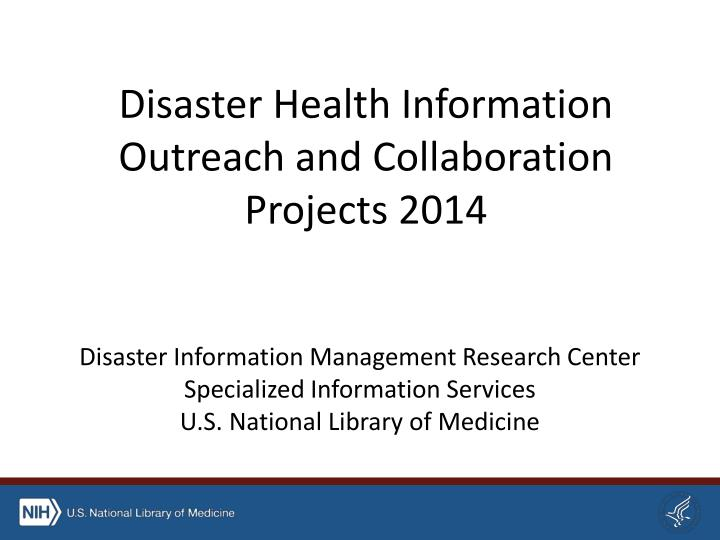 disaster health information outreach and collaboration projects 2014 n.