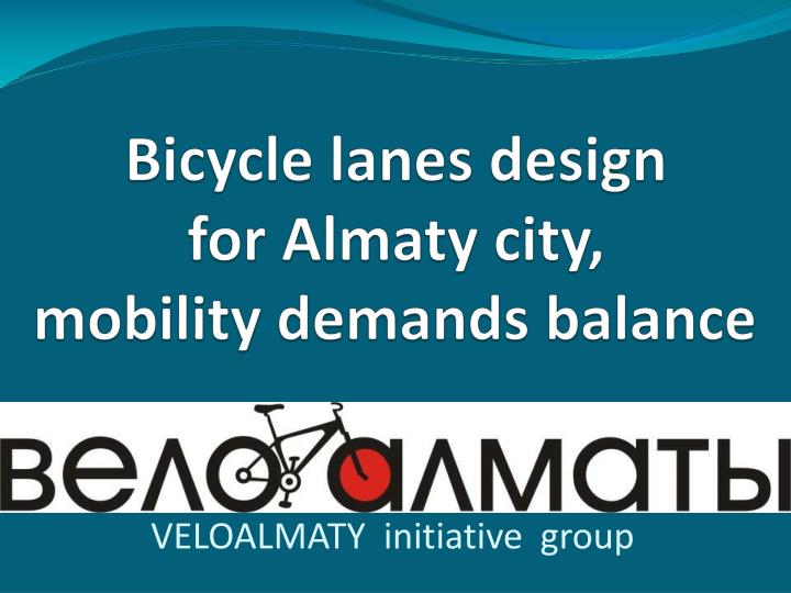 bicycle lanes design for almaty city mobility demands balance n.
