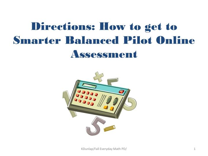 directions how to get to smarter balanced pilot online assessment n.