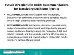future directions for dber recommendations for translating dber into practice