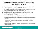 future directions for dber translating dber into practice