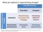 what are options in approaching change