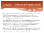 clinical vs administrative supervision