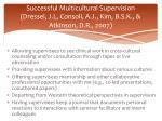 successful multicultural supervision dressel j l consoli a j kim b s k atkinson d r 20073