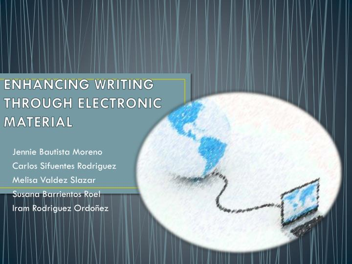enhancing writing through electronic material n.
