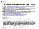 prezentace my lenky licen n ho centra