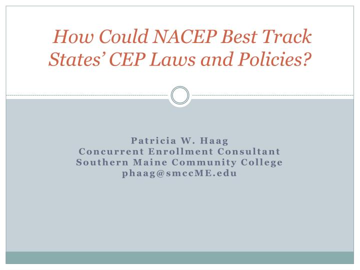 how could nacep best track states cep laws and policies n.