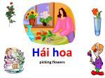 h i h oa picking flowers