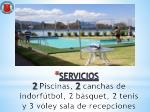 servicios 2 piscinas 2 canchas de indorf tbol 2 b squet 2 tenis y 3 v ley sala de recepciones