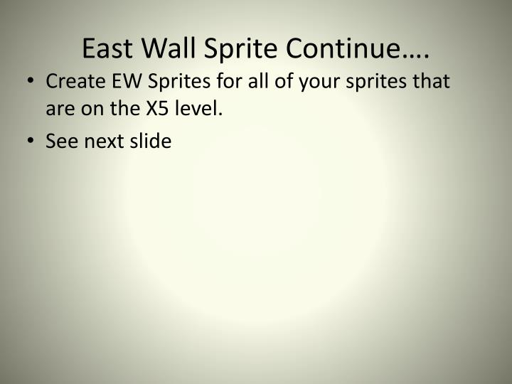 East Wall Sprite Continue….