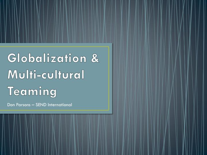 globalization multi cultural teaming n.