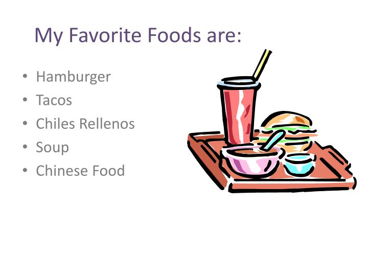 My favorite foods are