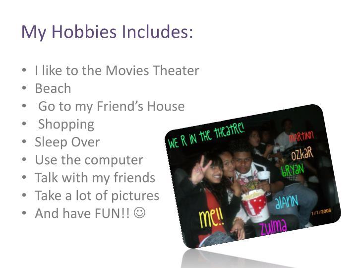My Hobbies Includes: