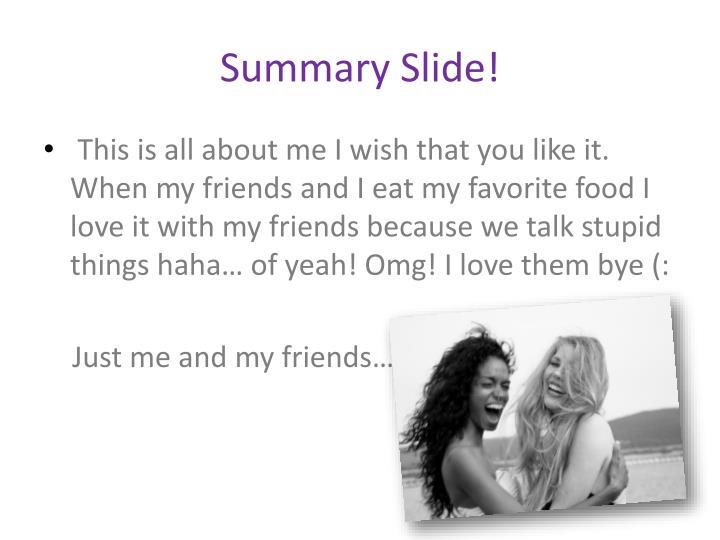 Summary Slide!