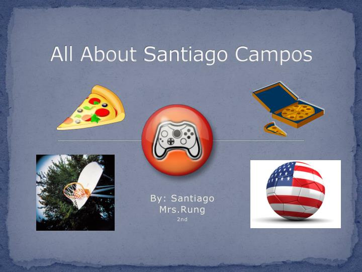 all about santiago campos n.