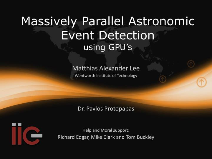 massively parallel astronomic event detection u sing gpu s n.