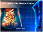 scleroderma education is the key