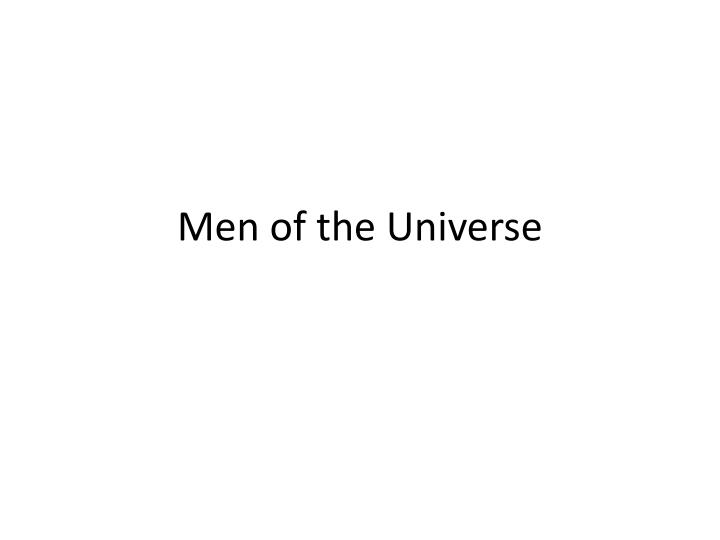 Men of the universe