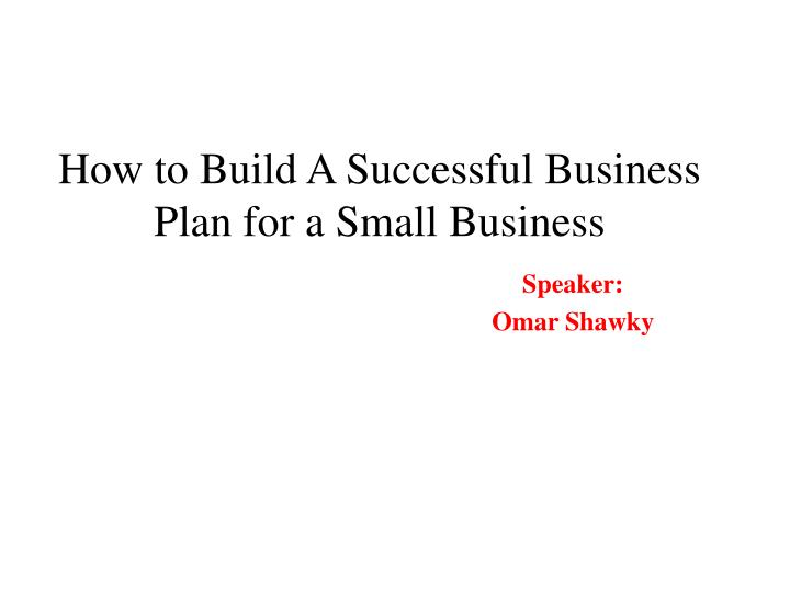 how to build a successful business plan for a small business n.