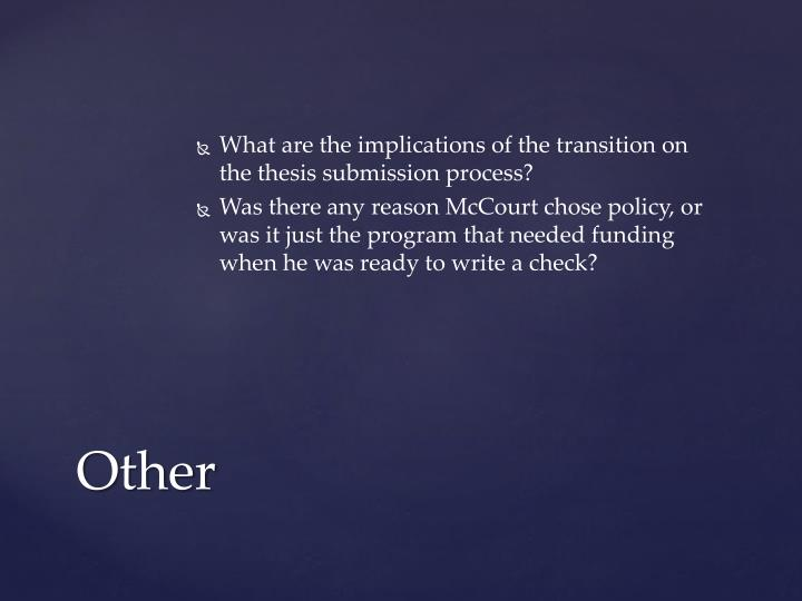 What are the implications of the transition on the thesis submission process?