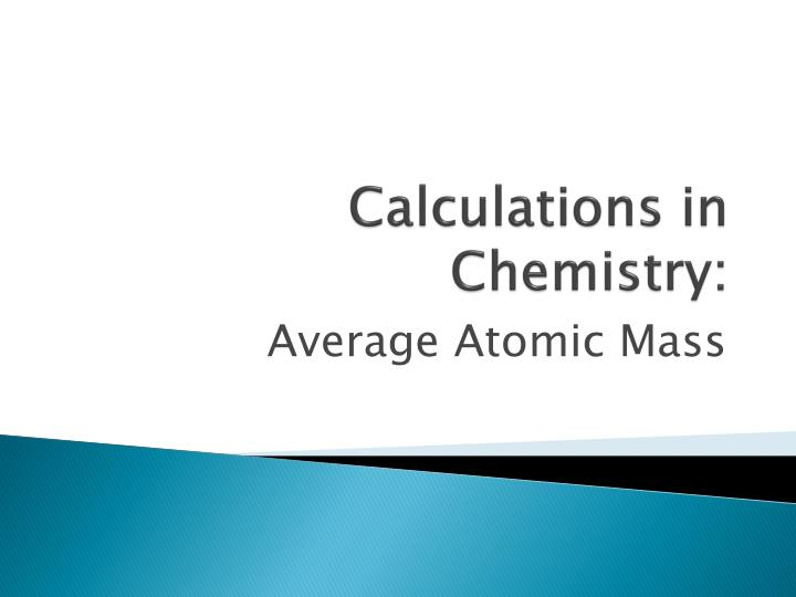 Calculations in chemistry