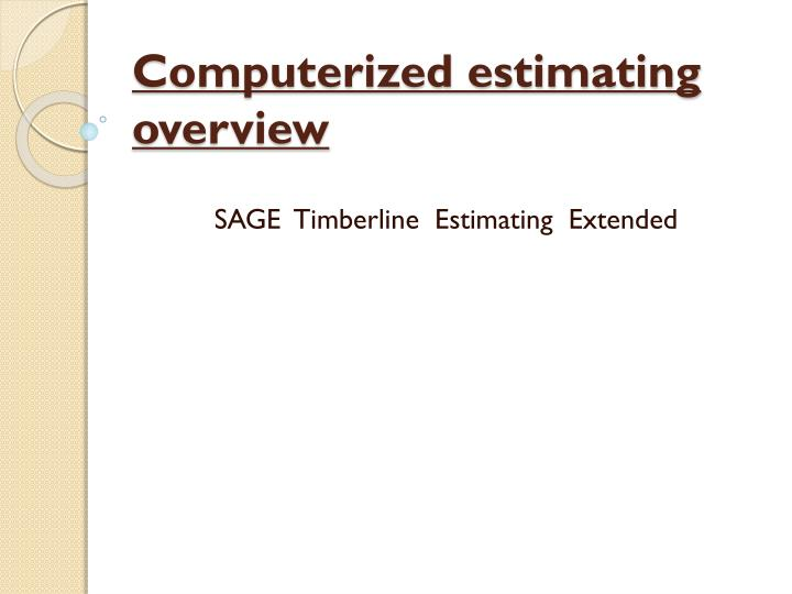 computerized estimating overview n.