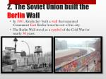 2 the soviet union built the berlin wall
