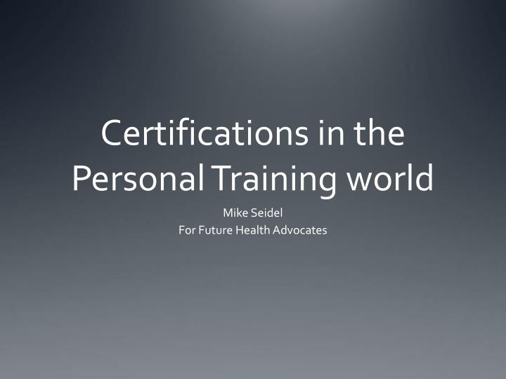 certifications in the personal training world n.