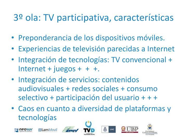 3º ola: TV participativa, características