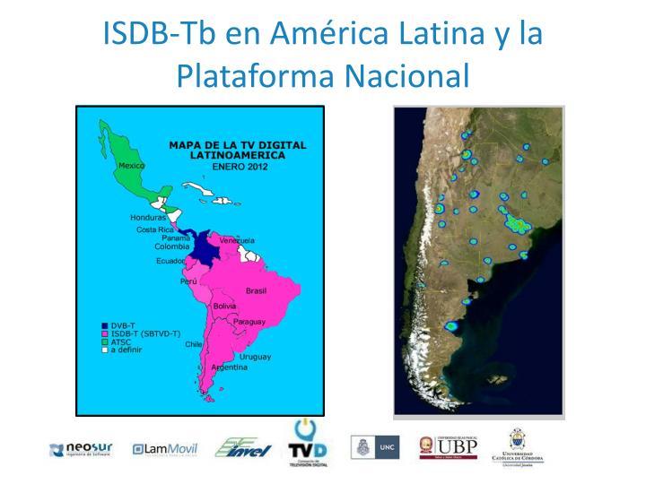 ISDB-Tb en América Latina y la Plataforma Nacional