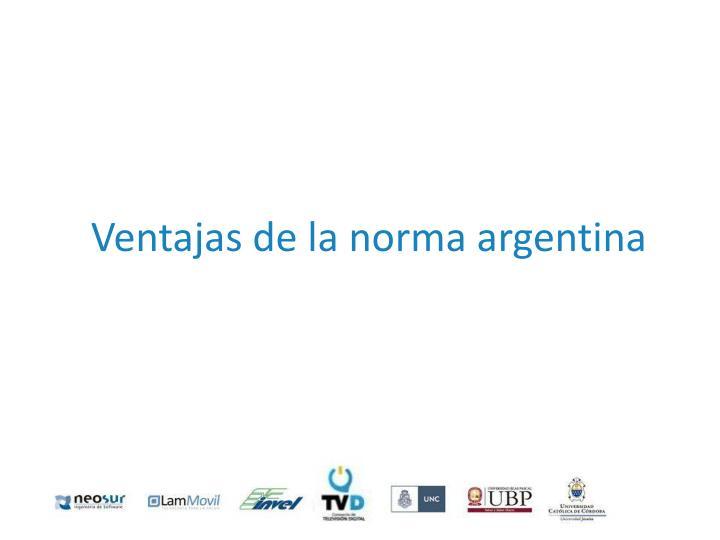 Ventajas de la norma argentina