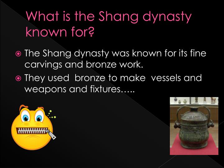 What is the Shang dynasty known for?