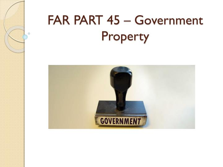 far part 45 government property n.