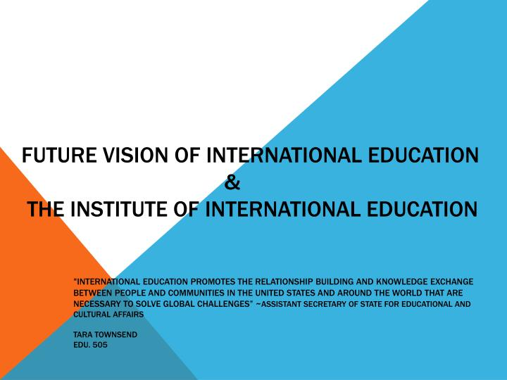 Future vision of international education the institute of international education