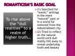 romanticism s basic goal